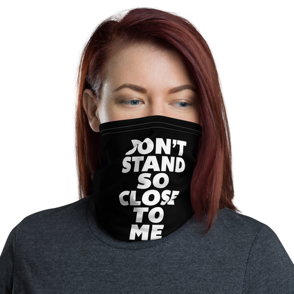 DON'T STAND SO CLOSE TO ME - Neck Gaiter - Oregon Born