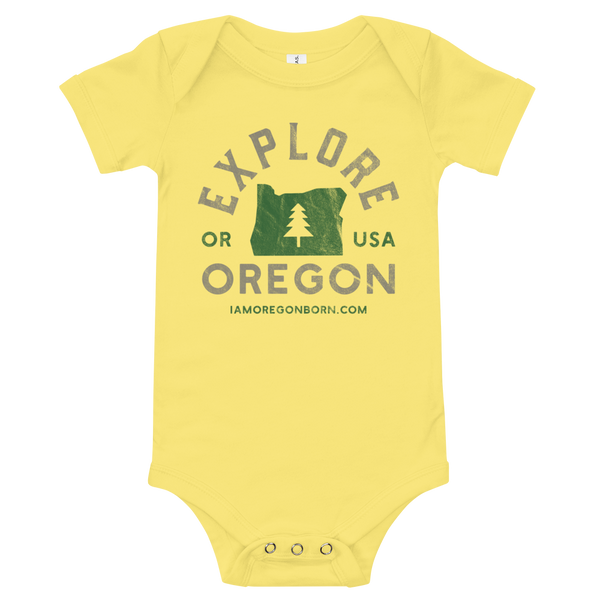 """Explore Oregon"" - Onesie - Oregon Born"