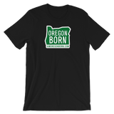 Oregon Born - Green Sticker - Short-Sleeve Unisex Tee - Oregon Born