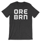 "Oregon Born - ""ORE BRN"" - Unisex TEE - Oregon Born"
