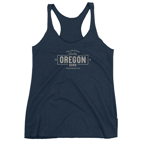 "The Original ""Quality"" Oregon Born - Women's Racerback Tank"