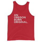 An Oregon Born Original - Unisex  Tank Top - Oregon Born