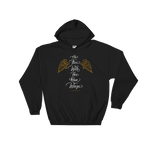 """She Flies With Her Own Wings"" - Hooded Sweatshirt"