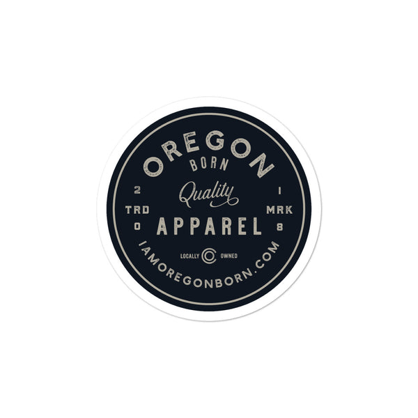"Oregon Born ""Quality Apparel""  - Bubble-Free Stickers - Oregon Born"