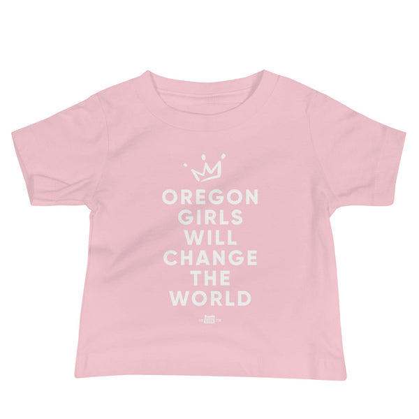 """Oregon Girls Will Change The World"" 2019 - Baby Jersey Short Sleeve Tee - Oregon Born"