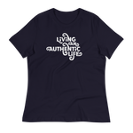 LIVING AN AUTHENTIC LIFE - Women's Relaxed T-Shirt