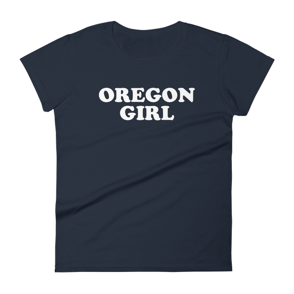 """Oregon Girl"" - Women's Short Sleeve T-Shirt - Oregon Born"