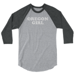"""Oregon Girl"" - 3/4 Sleeve Raglan Shirt - Oregon Born"