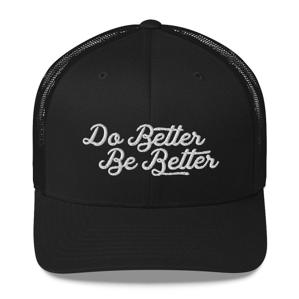 DO BETTER BE BETTER - Trucker Cap - Oregon Born