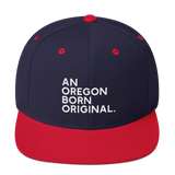 An Oregon Born Original - Snapback Hat - Oregon Born