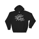 """Kindness Matters"" - Hooded Sweatshirt - Oregon Born"