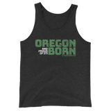 Oregon Born (And Proud Of It!) - Unisex Tank Top - Oregon Born