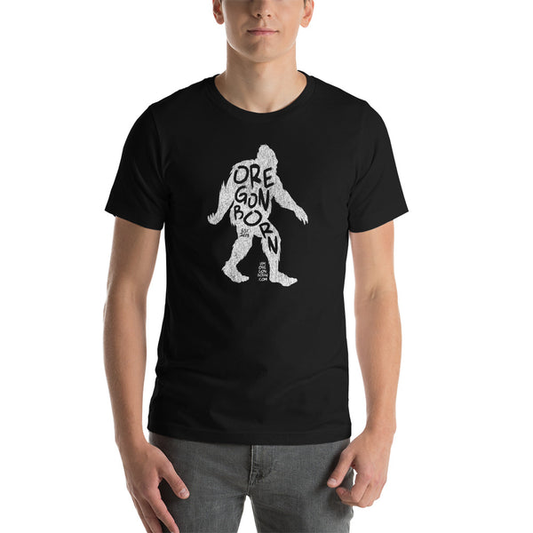 'Oregon Born Bigfoot' in White - Unisex Tee - Oregon Born