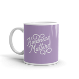 """Kindness Matters"" - Mug - Oregon Born"