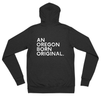 An Oregon Born Original - Unisex Zip Hoodie - Oregon Born