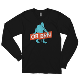 "Oregon Born ""Bigfoot with Banner"" - Long Sleeve Tee - Oregon Born"