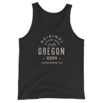 "Oregon Born ""Original Clothing Brand"" - Unisex  Tank Top"