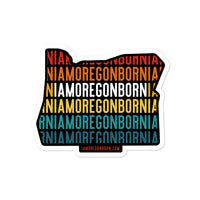 IAMOREGONBORN (Vintage Sunset w/ State Outline) - Bubble-Free Stickers - Oregon Born