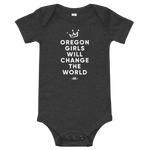 """Oregon Girls Will Change The World"" 2019 - Onesie - Oregon Born"