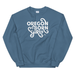 OREGON BORN GIRL (FANCY) - Unisex Sweatshirt
