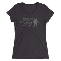 """Believe in Yourself"" (Gray) Ladies' Short Sleeve Tee - Oregon Born"