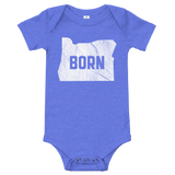 "Oregon Born - ""Born"" - Onesie - Oregon Born"