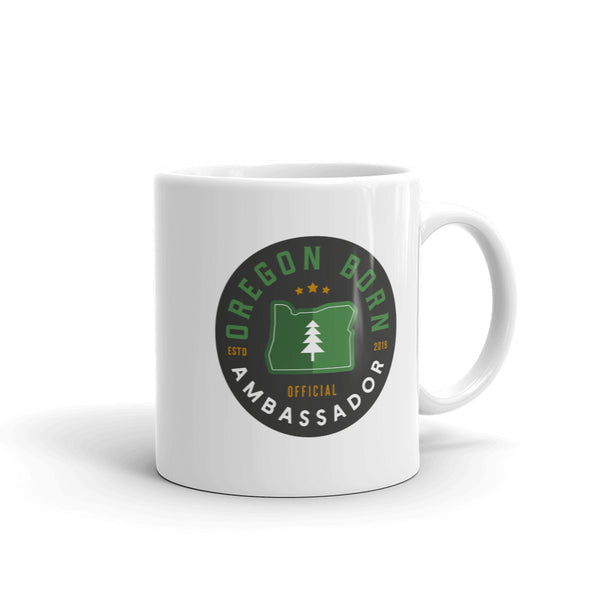 """Ambassador"" - Mug - Oregon Born"