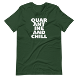 QUARANTINE AND CHILL - Short-Sleeve Unisex T-Shirt - Oregon Born