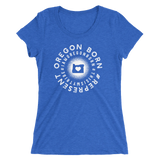 Oregon Born - #Represent - Ladies' Short Sleeve Tee - Oregon Born