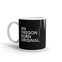 An Oregon Born Original - Mug - Oregon Born