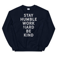 STAY HUMBLE - Unisex Sweatshirt