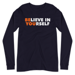 BELIEVE IN YOURSELF - Unisex Long Sleeve Tee