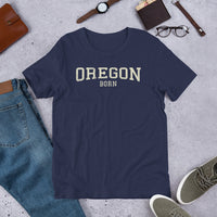 OREGON BORN COLLEGIATE - Short-Sleeve Unisex T-Shirt