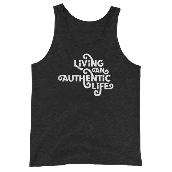 LIVING AN AUTHENTIC LIFE - Unisex Tank Top