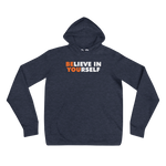 BELIEVE IN YOURSELF - Unisex Hoodie