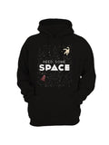 """Need Some Space"" Printed Full Sleeve Hoodies (Color options Available)"