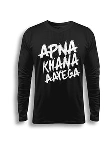 """Apna Khana Aayega"" Printed Pure Cotton Full Sleeve t-shirt"