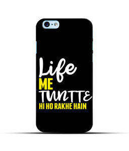 """Life Me Tantte Hi Ho Rakhe Hain"" Printed Matt Finish Mobile Case for Iphone 6"