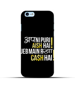 """Apni Puri Aish Hain, Jeb Me Rakha Cash Hain"" Printed Matt Finish Mobile Case for Iphone 6"