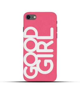 """Good Girl"" Printed Matt Finish Mobile Case for Iphone 7"
