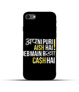 """Apni Puri Aish Hain, Jeb Me Rakha Cash Hain"" Printed Matt Finish Mobile Case for Iphone 7"