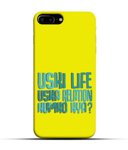 """Uski Life Uska Relation Humko Kya"" Printed Matt Finish Mobile Case for Iphone 7 Plus"