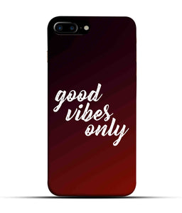 """Good Vibes Only"" Printed Matt Finish Mobile Case for Iphone 7 Plus"