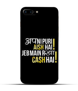 """Apni Puri Aish Hain, Jeb Me Rakha Cash Hain"" Printed Matt Finish Mobile Case for Iphone 7 Plus"