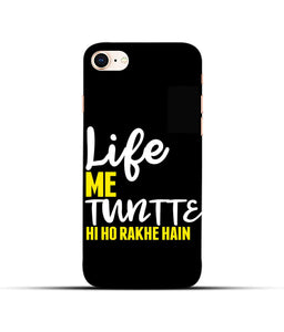 """Life Me Tantte Hi Ho Rakhe Hain"" Printed Matt Finish Mobile Case for Iphone 8"