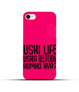 """Uski Life Uska Relation Humko Kya"" Printed Matt Finish Mobile Case for Iphone 8"