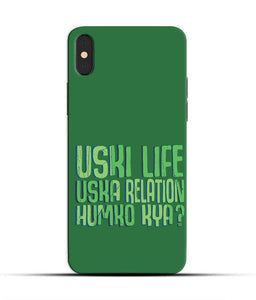 """Uski Life Uska Relation Humko Kya"" Printed Matt Finish Mobile Case for Iphone X"