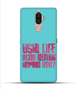 """Uski Life Uska Relation Humko Kya?"" Printed Matt Finish Mobile Case for Lenovo K8 Note"