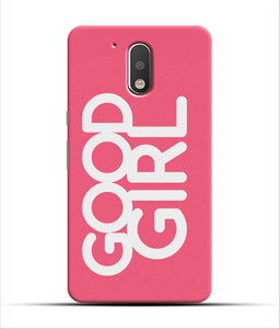 """Good Girl"" Printed Matt Finish Mobile Case for Moto G4 Plus"