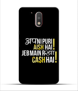 """Apni Puri Aish Hain, Jeb Me Rakha Cash Hain"" Printed Matt Finish Mobile Case for Moto G4 Plus"